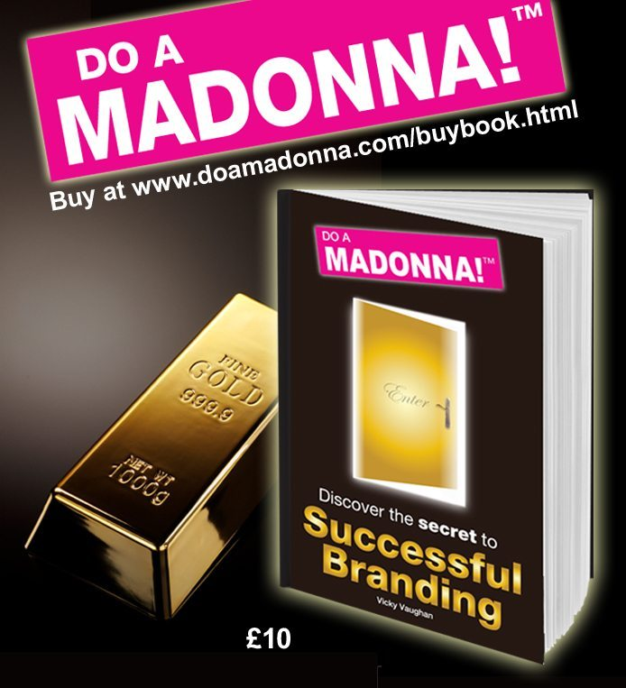 DO A MADONNA: The Secret to Branding Success