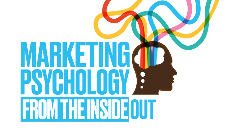 New Course: Marketing Psychology from the Inside Out. Perfect for Lockdown!